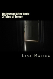 hollywood after dark: 3 tales of terror by lisa maliga paperback cover