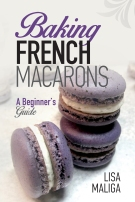 Baking French Macarons A Beginner's Guide